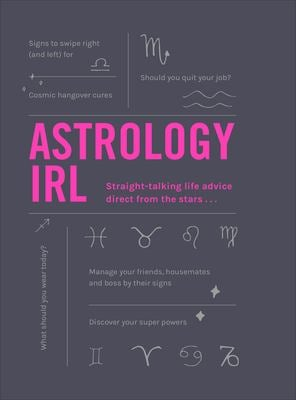 Astrology IRL: Whatever the Drama, the Stars Have the Answer. . .