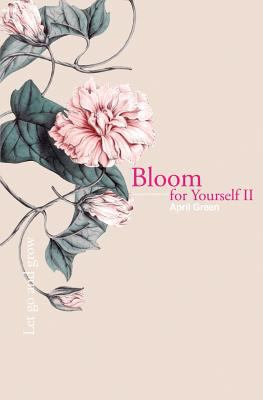 Bloom for Yourself II: Let go and grow (Volume 2)