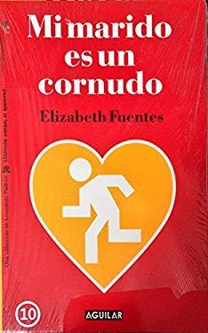 Mi Marido es un Cornudo By: Elizabeth Fuentes