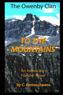 TO THE MOUNTAINS (THE OWENBY CLAN)