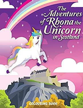 The Adventures of Rhona The Unicorn in Scotland: Colouring Book