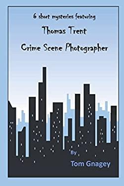 Thomas Trent: crime scene photographer