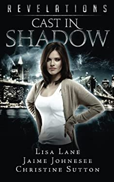 Revelations: Cast In Shadow (Volume 3)