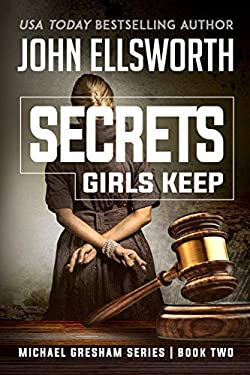 Michael Gresham: Secrets Girls Keep (Michael Gresham Legal Thriller Series) (Volume 2)