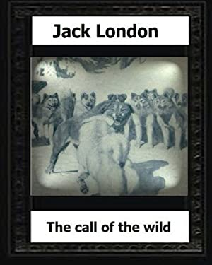 The call of the wild (1903) by:Jack London