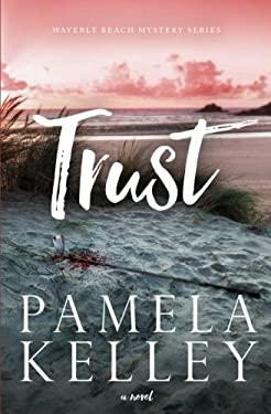 Trust (Waverly Beach Mystery Series) (Volume 1)