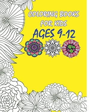 Coloring Books For Kids Ages 9-12: Flowers Designs Coloring Book