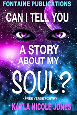 Can I Tell You A Story About My Soul?