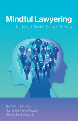 Mindful Lawyering: The Key to Creative Problem Solving