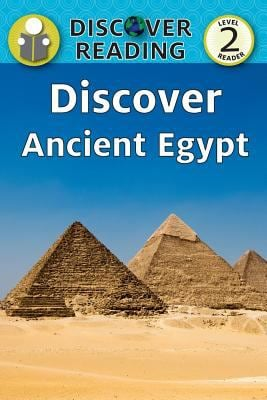 Discover Ancient Egypt: Level 2 Reader (Discover Reading)