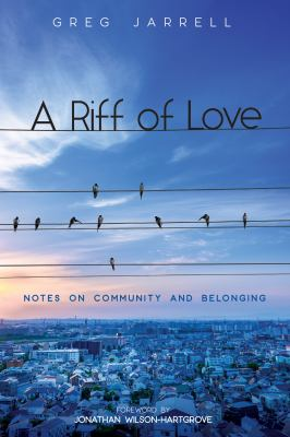 A Riff of Love: Notes on Community and Belonging
