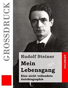 Mein Lebensgang (Grodruck): Eine nicht vollendete Autobiographie (German Edition)