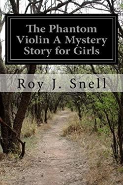 The Phantom Violin A Mystery Story for Girls