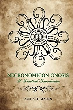 Necronomicon Gnosis: A Practical Introduction