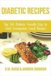 Diabetic Recipes: Top 365 Diabetic Friendly Easy to Cook Scrumptious Lunch Recipes (1) (Volume 1) 23332262