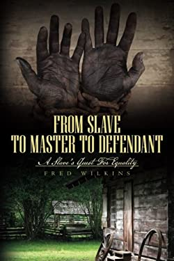 From Slave to Master to Defendant: A Slave's Quest For Equality