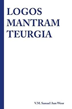 Logos Mantram Teurgia (Spanish Edition)