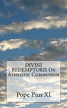 DIVINI REDEMPTORIS On Atheistic Communism