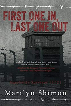 First One In, Last One Out: Auschwitz Survivor 31321