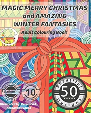 MAGIC Merry Christmas and Amazing Winter Fantasies: Adult Colouring Book (Adult Colouring Books for Meditation, Relaxation, Mindfulness, Stress Relief