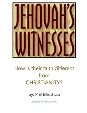 Jehovah's Witnesses:  How is their faith different from Christianity?
