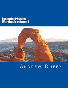 Essential Physics Workbook, volume 1