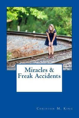 Miracles & Freak Accidents