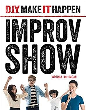 Improv Show (D. I. Y. Make It Happen)