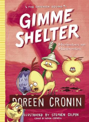 Gimme Shelter: Misadventures and Misinformation (The Chicken Squad)