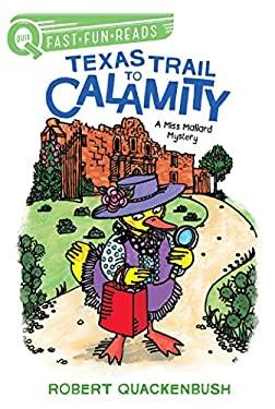 Texas Trail to Calamity: A Miss Mallard Mystery (QUIX)