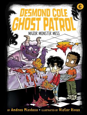 Major Monster Mess (Desmond Cole Ghost Patrol)