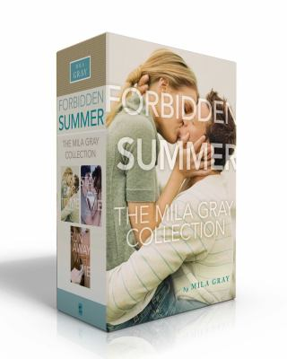 Forbidden Summer The Mila Gray Collection: Come Back to Me; Stay with Me; Run Away with Me