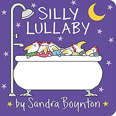 Silly Lullaby (Boynton on Board (Sandra Boynton Board Books))