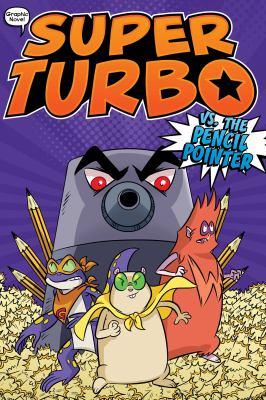 Super Turbo vs. the Pencil Pointer (3) (Super Turbo: The Graphic Novel)