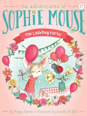 The Ladybug Party (17) (The Adventures of Sophie Mouse)
