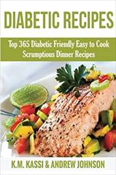 Diabetic Recipes: Top 365 Diabetic Friendly Easy to Cook Scrumptious Dinner Recipes (2) (Volume 2) 23332263