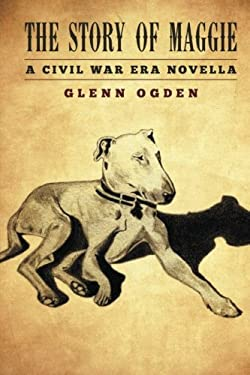 The Story of Maggie: A Civil War Era Novella