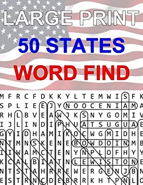 50 States Large Print Word Find: Easy to Read Themed Word Search Puzzle Book (Geography Series) (Volume 1)