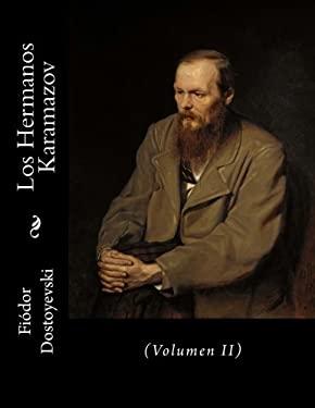 Los Hermanos Karamazov: (Volumen II) (Spanish Edition)