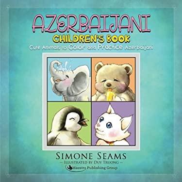 Azerbaijani Children's Book: Cute Animals to Color and Practice Azerbaijani