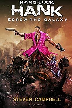 Hard Luck Hank: Screw the Galaxy (Volume 1)