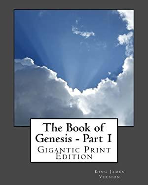 The Book of Genesis - Part 1: Gigantic Print Edition