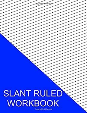 Slant Ruled Workbook: Medium Ruled Right Handed High Angle