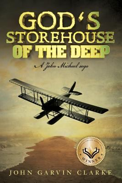 God's Storehouse of the Deep: A John Michael saga (Volume 1)