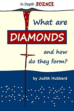 What are diamonds, and how do they form? (In Depth Science) (Volume 1)
