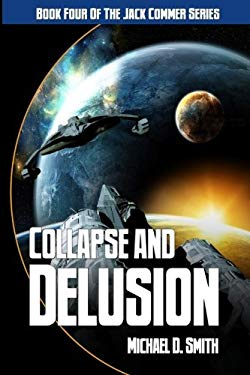 Collapse And Delusion: Book Four Of The Jack Commer Series (Volume 4)