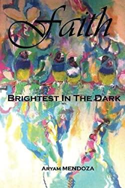 Faith: Brightest In The Dark