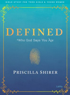 Defined - Teen Girls' Bible Study Book: Who God Says You Are (Bible Study for Teen Girls and Young Women)