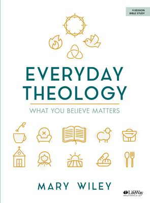 Everyday Theology - Bible Study Book: What You Believe Matters as book, audiobook or ebook.
