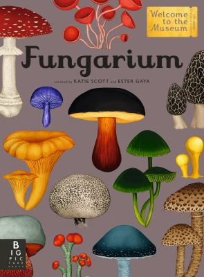 Fungarium: Welcome to the Museum